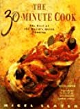 The 30-minute Cook: Best of the World's Quick Cooking
