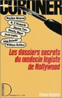 Coroner : Les dossiers decrets du médecin légiste de Hollywood : Monroe : Kennedy : Sharon Tate : Natalie Wood : Janis Joplin : John Belushi : William Holden