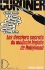 Coroner - Les dossiers decrets du médecin légiste de Hollywood : Monroe : Kennedy : Sharon Tate : Natalie Wood : Janis Joplin : John Belushi : William Holden