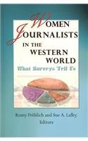 Women Journalists in the Western World: What Surveys Tell Us