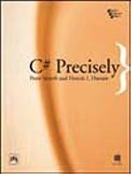 C# Precisely [Paperback] [Jan 01, 2004] HANSEN I. HENRIK and SESTOFT PETER
