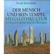 Der Mensch und sein Tempel, Megalithkultur in Irland, England und der Bretagne