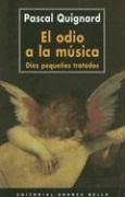 El odio a la música par Pascal Quignard