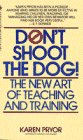 Don't Shoot the Dog: The New Art of T...