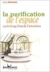 La purification de l'espace ou le Feng Shui de l'intuition