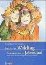 Heute ist Waldtag: Naturerlebnisse im Jahreslauf - Angelique Herrmann