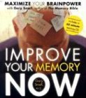 Improve Your Memory Now: Maximize Your Brain Power: Maximise Your Brain Power with the Author of the Memory Bible