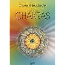 Die Chakras. Eine Studie über die Kraftzentren im Menschlichen Ätherköper