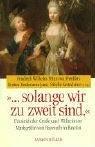 '. solange wir zu zweit sind.' Friedrich der Große und Wilhelmine Markgräfin von Bayreuth in Briefen - Sibylle Kretschmer