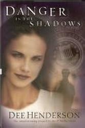 Danger in the Shadows [Gebundene Ausgabe] by Dee Henderson