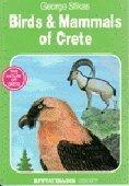 Birds and Mammals of Crete (Nature of Crete) por George Sfikas