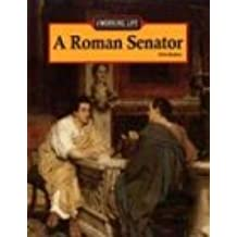 A Roman Senator (Working Life)