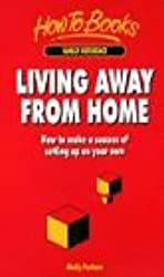 Living Away from Home: How to Make a Success of Setting Up on Your Own