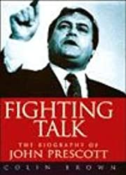 Fighting Talk: Biography of John Prescott