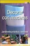 Decorar con macetas/RHS Simple Steps: Containers for Patios (Jardineria practica y exitosa/Successful and Practical Gardening)