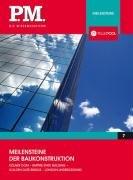 Meilensteine der Baukonstruktion- P.M. Die Wissensedition