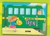Viajo en tren/Travel by Train (De viaje/Traveling) por Daniela Feoli