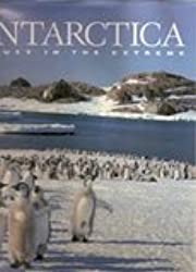 Antarctica: Beauty in the Extreme