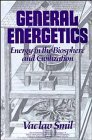 General Energetics: Energy in the Biosphere and Civilization by Vaclav Smil (1991-01-25)