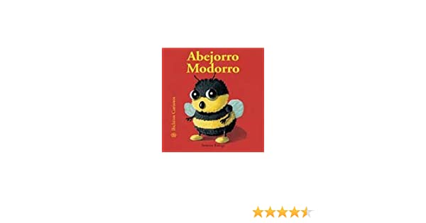 Buy Abejorro Modorro Modorro The Bumblebee Bichitos Curiosos Curious Critters Book Online At Low Prices In India Abejorro Modorro Modorro The Bumblebee Bichitos Curiosos Curious Critters Reviews Ratings Amazon In
