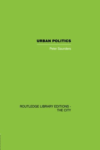 Urban Politics: A Sociological Interpretation (Routledge Library Editions: the City)