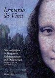 Leonardo da Vinci. Eine Biographie: Eine Biographie zu Ereignissen, Selbstzeugnissen und Dokumenten - Marianne Schneider