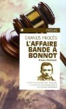 L'Affaire Bande à Bonnot par Frédéric Delacourt
