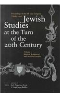 Jewish Studies at the Turn of the Twentieth Century (2 Vols.): Proceedings of the 6th Eajs Congress, Toledo 1998: Proceedings of the 6th EAJS Congress, Toledo, July 1998: v. 1 & 2