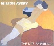 Milton Avery: The Late Paintings by Robert Carleton Hobbs (2001-08-02)