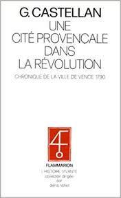 Une cité provençale dans la Révolution Chronique de la ville de Vence 1790 Flammarion 1978