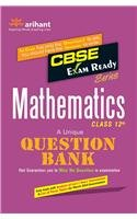 CBSE Exam Ready Series: Mathematics Question Bank for Class 12th (Old Edition)