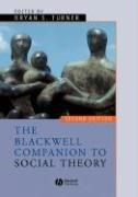 Blackwell Companion to Social Theory 2e (Wiley Blackwell Companions to Sociology)