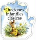 Oraciones Infantiles Clasicas / Classic Children Prayers (Pequenas Oraciones)