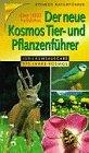 (Kosmos) Der neue Kosmos Tier- und Pflanzenführer