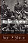 Hidden Heroism : Black Soldiers in America's Wars