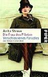 Die Frau des Piloten ? Verschlossenes Paradies: Zwei Romane in einem Band - Anita Shreve