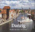 Danzig Stadt meiner Träume