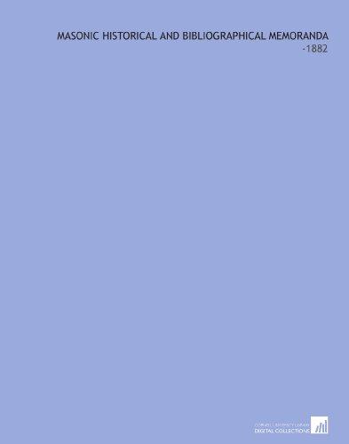 Masonic Historical and Bibliographical Memoranda: -1882 por Josiah H. (Josiah Hayden) Drummond