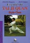 Essentiel du Tai Ji Quan : Style Chen