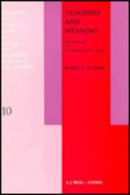 Teachers and Meaning: Definitions of Classroom Situations (Monographs & Theoretical Studies in Sociology & Anthropology in Honour of Nels Anderson)