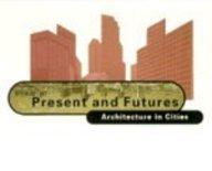 Present i Futurs: Arquitectura a les ciutats por Ignasi De Solà-morales