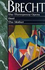 The Threepenny Opera, Baal, and the Mother (Three Penny Opera, Baal & the Mother)
