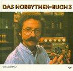 Das Hobbythek-Buch, Bd. 3
