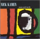 Songtexte von Nick Kamen - Move Until We Fly