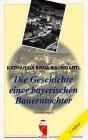 Katharina E. Baumgartl: Die Geschichte einer bayerischen Bauerntochter