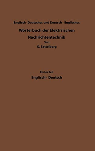 Dictionary of Technological Terms Used in Electrical Communication / Wörterbuch der Elektrischen Nachrichtentechnik (German Edition)