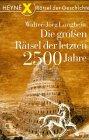 Die großen Rätsel der letzten 2500 Jahre - Walter-Jörg Langbein