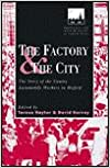 The Factory and the City: Story of the Cowley Automobile Workers in Oxford (Employment and Work Relations in Context)