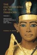 The Encyclopedia of the Pharaohs, Volume 1. Predynastic to the Twentieth Century: 3300-1069 BC: 1