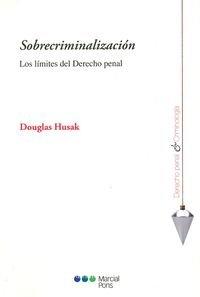 La política criminal mediática: Génesis, desarrollo y costes (Derecho penal y Criminología) por Laura Pozuelo Pérez